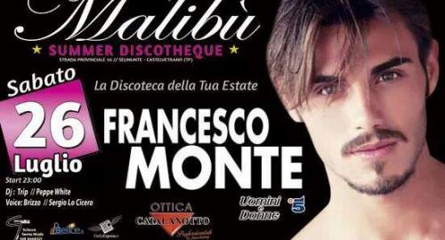 Malibù Discoteque Selinunte: dopo Tommaso Scala, è la volta di Francesco Monte!